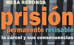 Un mesa redonda debatirá en Burgos sobre la prisión permanente revisable