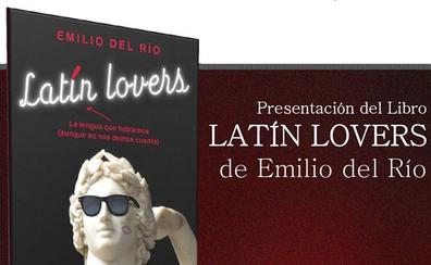 Emilio del Río presenta su último libro 'Latín lovers'