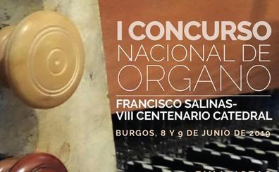 La Catedral de Burgos acoge este sábado la primera jornada del I Concurso Nacional de Órgano Francisco Salinas