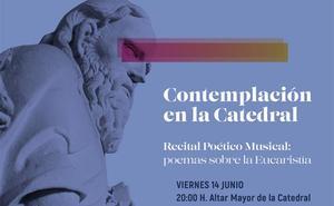 Poesía y música se citan este viernes en el Altar Mayor de la seo en el ciclo 'Contemplación en la Catedral'