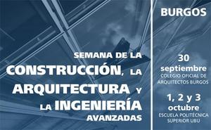 Burgos acoge la Semana de la Construcción, la Arquitectura y la Ingeniería Avanzadas