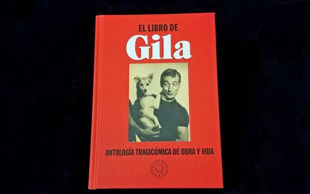 El libro de Gila. Antología tragicómica de obra y vida (Jorge de Cascante)